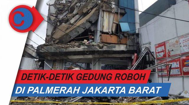 VIDEO: Detik-detik Robohnya Gedung Minimarket di Palmerah